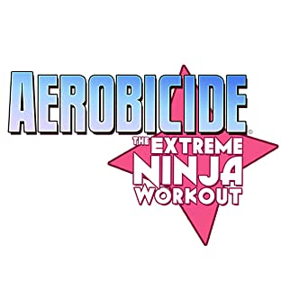 Aerobicide - The Extreme Ninja Workout, Vol. 1
