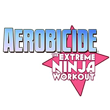 Aerobicide - The Extreme Ninja Workout