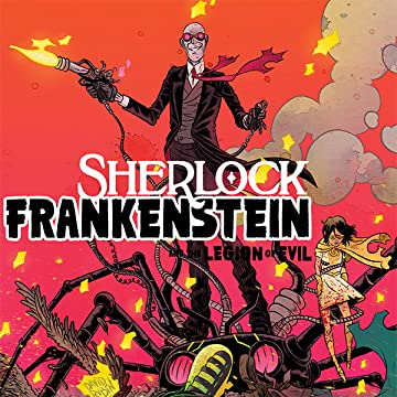 Sherlock Frankenstein & The Legion of Evil: From the World of Black Hammer