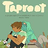 Taproot: A Story about a Gardener and a Ghost