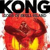 Kong: Gods of Skull Island