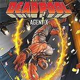 Deadpool: Agent X