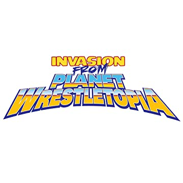 Invasion from Planet Wrestletopia
