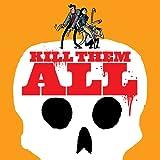 Kill Them All