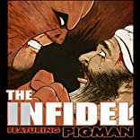 The Infidel, featuring Pigman