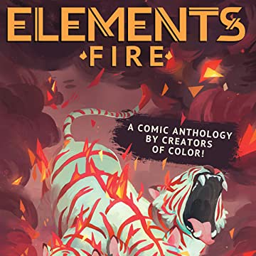 ELEMENTS: Fire: An Anthology by Creators of Color