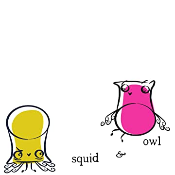 Squid & Owl