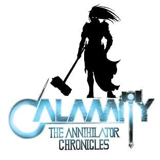 Calamity : The Annihilator Chronicles