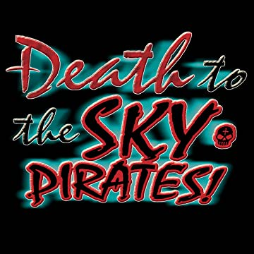 Death to the Sky Pirates: Outcast Arc