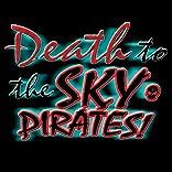 Death to the Sky Pirates: Outcast Arc