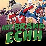 Not Brand Echh (2017)