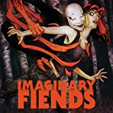 Imaginary Fiends (2017-)