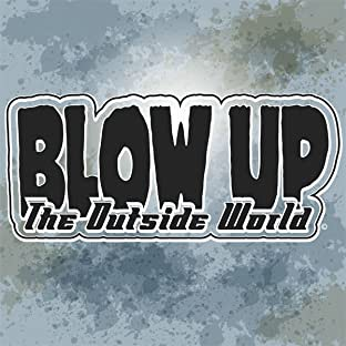 Blow Up the Outside World