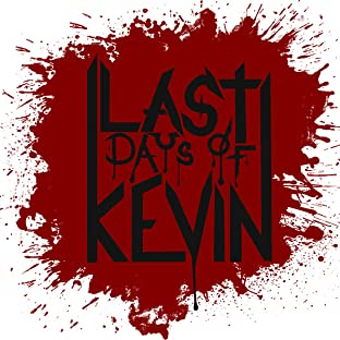 Last Days of Kevin