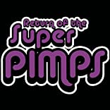 Return of the Super Pimps