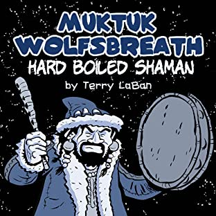 Muktuk Wolfsbreath, Hard Boiled Shaman