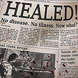 Healed: No Disease. No Illness. Now What?No Disease. No Illness. Now What?