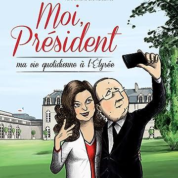 Moi président, vie quotidienne à l'Elysée