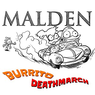 Malden, Vol. 1: Burrito Deathmarch