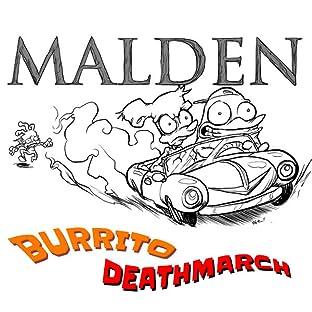 Malden, Vol. 1: Burrito Deathmarch