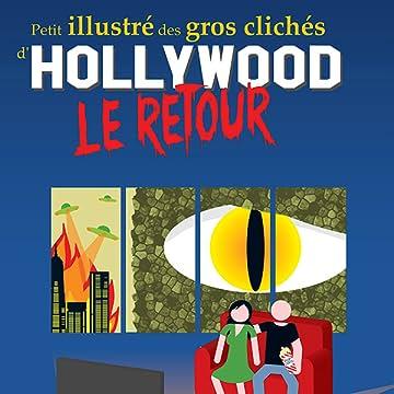 Petit illustré des gros clichés d'Hollywood