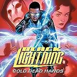 Black Lightning: Cold Dead Hands (2017-2018)