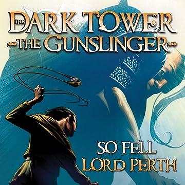 Dark Tower: The Gunslinger - So Fell Lord Perth