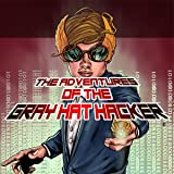 The Adventures of the Gray Hat Hacker