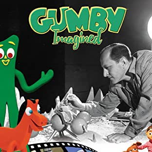 Gumby Imagined: The Art Of Clokey And His Creations