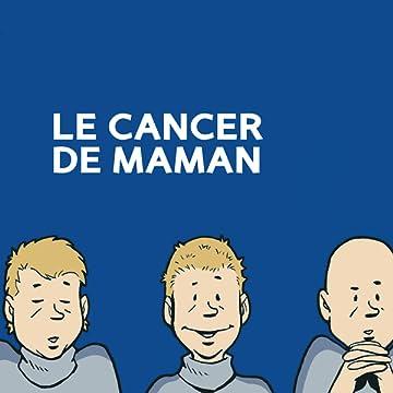 Le cancer de maman