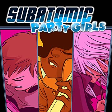 Subatomic Party Girls