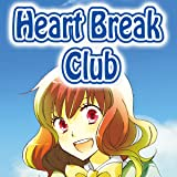 Heart Break Club