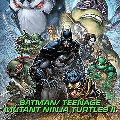 Batman/Teenage Mutant Ninja Turtles II (2017-)