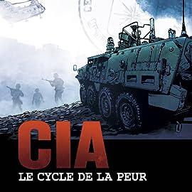 CIA Le Cycle de la Peur