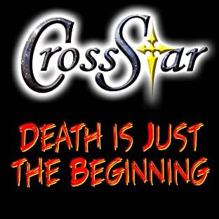 CrossStar, Tome 1: Death is Just the Beginning