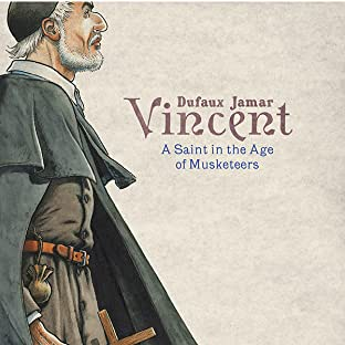 Vincent: A Saint in the Age of Musketeers