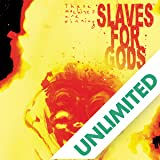 Slaves for Gods