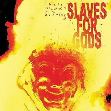 Slaves for Gods