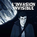 L'invasion Invisible