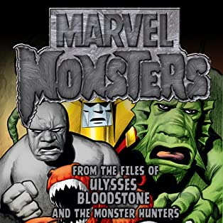 Marvel Monsters: From the Files of Ulysses Bloodstone (and the Monster Hunters)