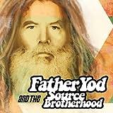 Father Yod and the Source Brotherhood