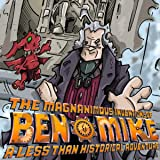 The Magnanimous Inventions of Ben & Mike