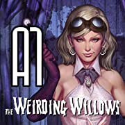 A1: The Weirding Willows