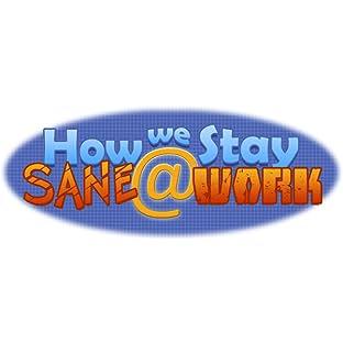 How We Stay Sane @ Work