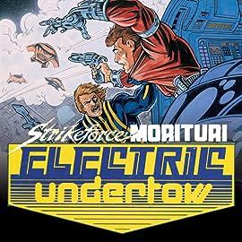 Strikeforce Morituri: Electric Undertow (1989-1990)