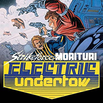 Strikeforce Morituri: Electric Undertow (1989-1990)