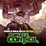 World War Hulk Aftersmash: Damage Control