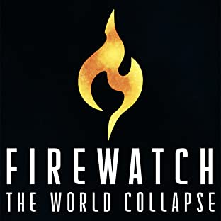 Firewatch: The World Collapse