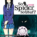 So I'm a Spider, So What?