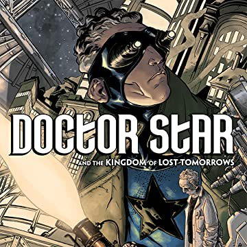 Doctor Star and the Kingdom of Lost Tomorrows: From the World of Black Hammer